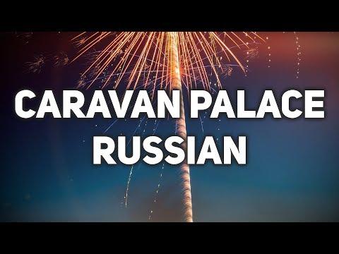 Caravan Palace - Russian (Lyrics / Lyric Video)