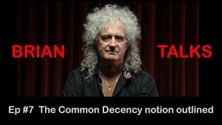 BRIAN TALKS #7 - The Common Decency notion outlined