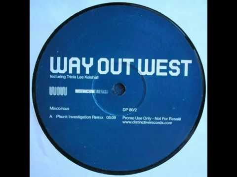 Way Out West Feat Tricia Lee Kelshall - Mindcircus Phunk Investigation Remix