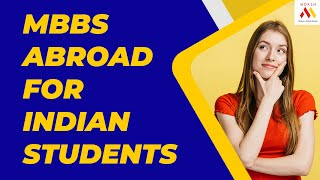MBBS abroad for Indian students | Best countries & How to select them? | MBBS Abroad | MOKSH MBBS
