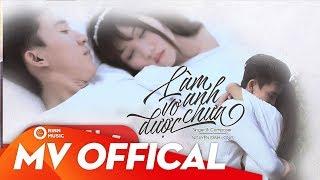 Làm Vợ Anh Được Chưa - Nguyễn Đình Long | Music Video Official