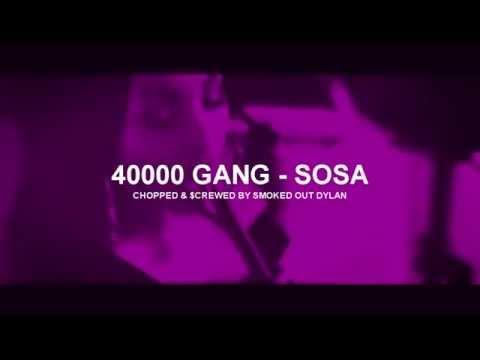 40000 GANG - SOSA (Chopped and Screwed)