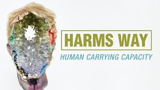 """Harm's Way """"Human Carrying Capacity"""" (OFFICIAL)"""
