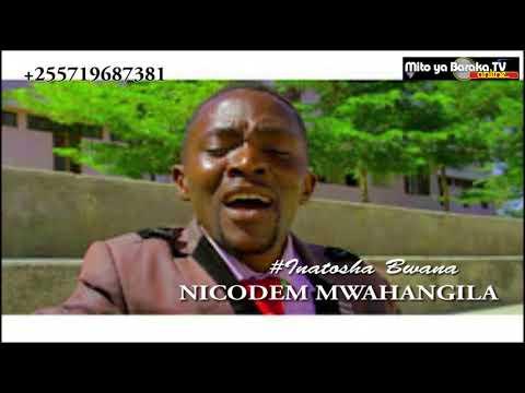 Inatosha Bwana - Nicodem Mwahangila(officala Gospel SONG)