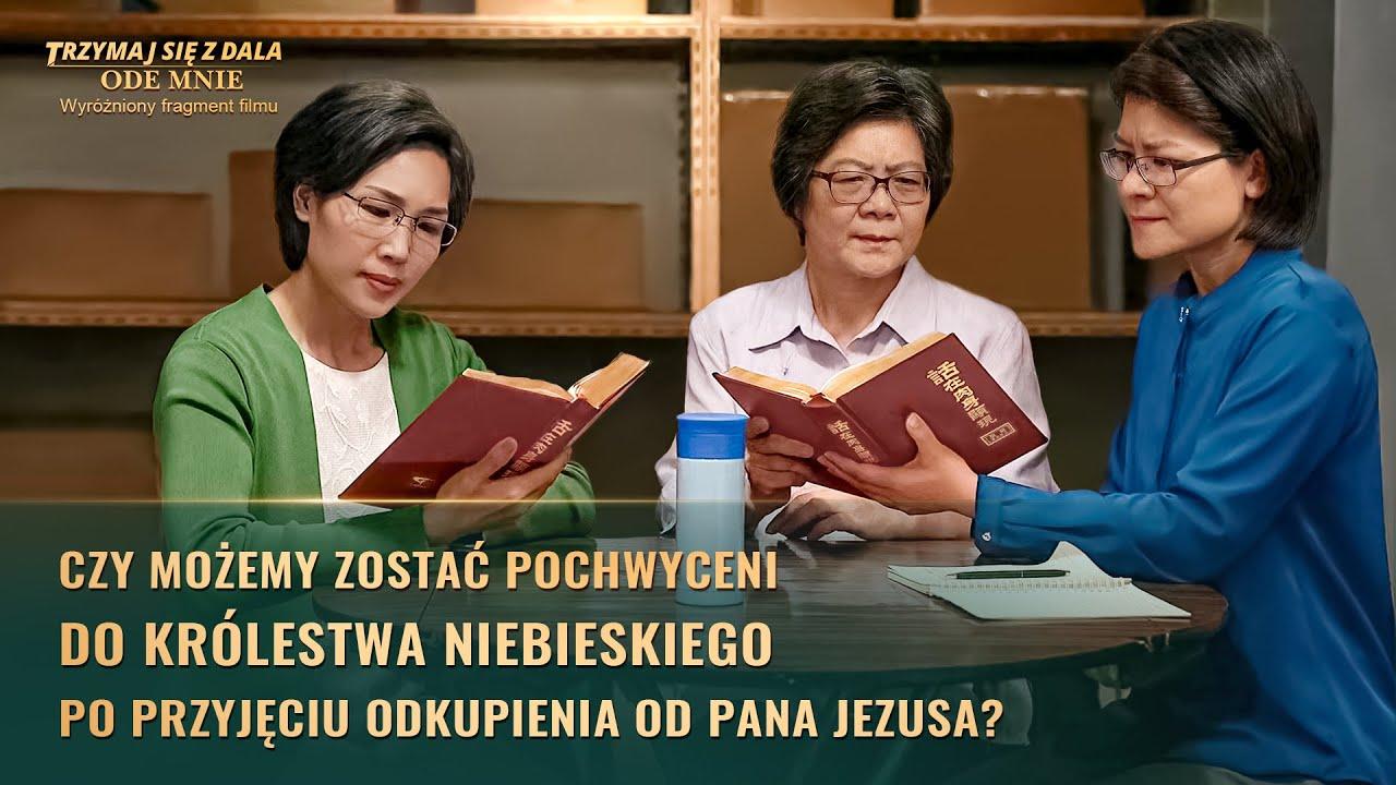 """Film ewangeliczny """"Trzymaj się z dala ode mnie"""" Klip filmowy (3) – Czy możemy zostać pochwyceni do królestwa niebieskiego po przyjęciu odkupienia od Pana Jezusa?"""