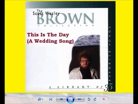 this is the day ~ scott wesley brown