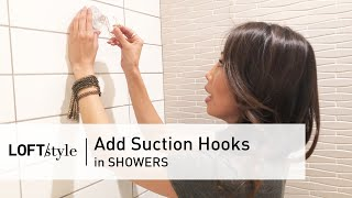 11 | HOW TO: Add Suction Hooks - In Showers // LoftStyle