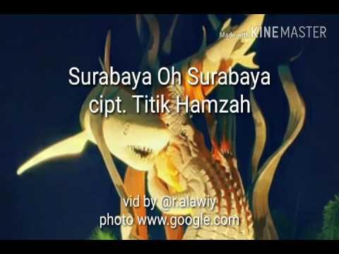 Surabaya oh Surabaya Video Lirik - Ciptaan Titik Hamzah #LaguPerjuangan #Kota Pahlawan #ViewSurabaya