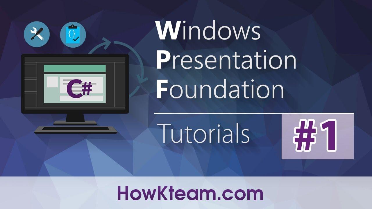 [Khóa học lập trình WPF] - Bài 1: Window - XAML | HowKteam