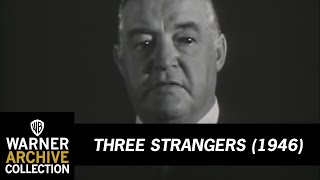 Three Strangers (Original Theatrical Trailer)