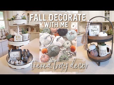 FALL DECORATE WITH ME | FARMHOUSE  FALL TIERED TRAY DECOR IDEAS | FARMHOUSE KITCHEN DECORATE WITH ME
