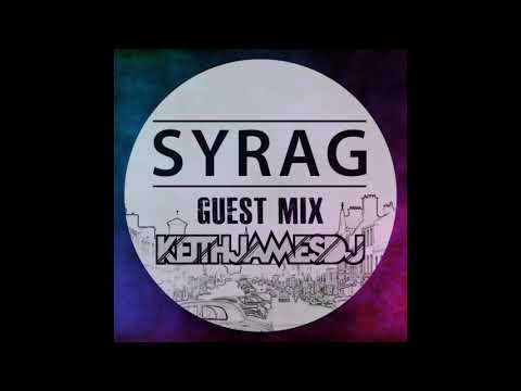 Keith James DJ guest mix for Syrag