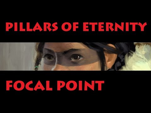 Focal Point: Pillars of Eternity