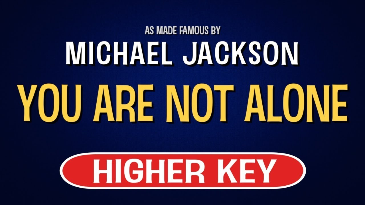 You Are Not Alone - Michael Jackson | Karaoke Higher Key