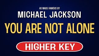 Michael Jackson - You Are Not Alone | Karaoke Higher Key