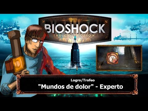 "Bioshock The Collection | Logro/Trofeo | ""Mundos de dolor"" - Experto"