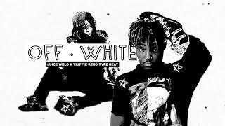 TRIPPIE REDD X JUICE WRLD TYPE BEAT   OFF WHITE  