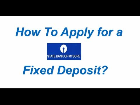 How To Apply For A State Bank Of Mysore Fixed Deposit