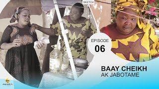 BAAY CHEIKH AK JABOTAME - Episode 6