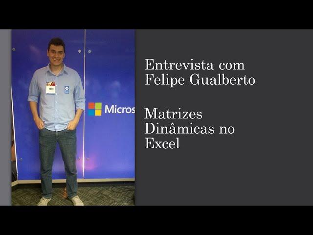 Felipe Gualberto - Novo recurso Matrizes Dinâmicas no Excel