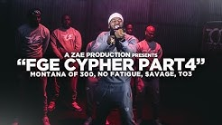 "Montana Of 300 x TO3 x $avage x No Fatigue ""FGE CYPHER Pt 4"" Shot By @AZaeProduction"