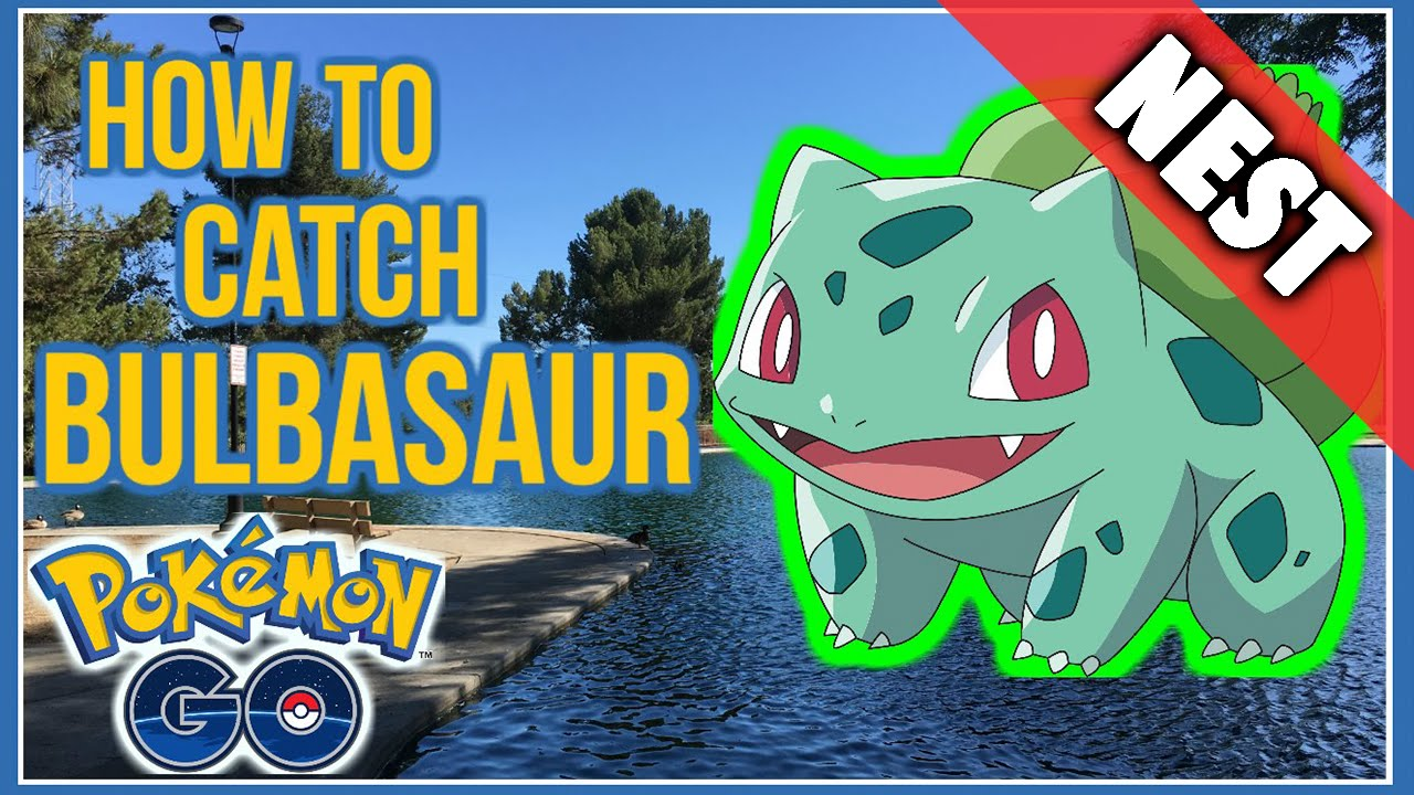 POKEMON GO LA HOW TO CATCH BULBASAUR GUARANTEED BULBASAUR NEST