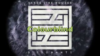 Hands Like Houses Colourblind Lyrics