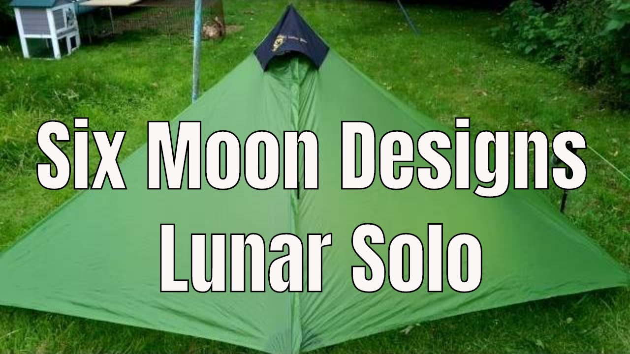 Six Moon Designs Lunar Solo First Impressions & Six Moon Designs Lunar Solo First Impressions - YouTube