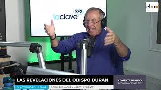 El Mostrador en La Clave: Los dineros del Obispo Durán  - Jueves 25 de Abril 2019