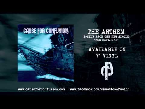 Cause For Confusion - The Anthem
