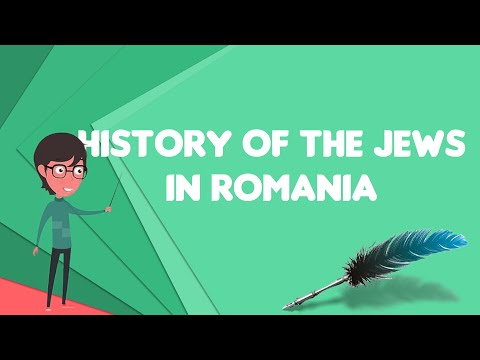 What Is History Of The Jews In Romania?, Explain History Of The Jews In Romania