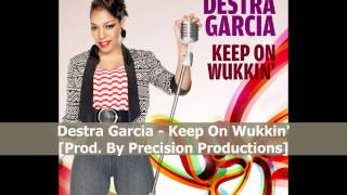 Destra Garcia - Keep On Wukkin