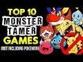 Top 10 Best Monster Tamer Games (Not Including Pokemon!)