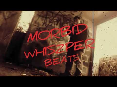 Morbid Whiszper Beats \