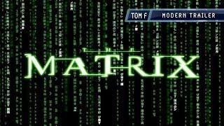 The Matrix - Modern Trailer