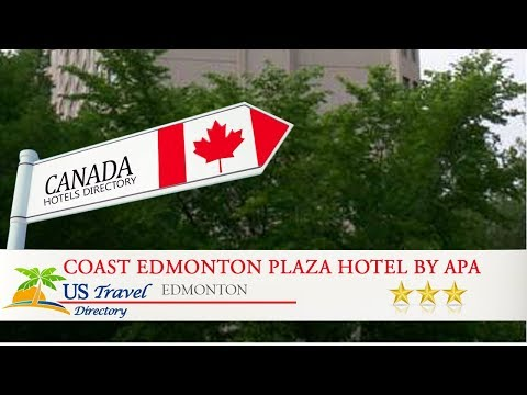 Coast Edmonton Plaza Hotel By APA - Edmonton Hotels, Canada