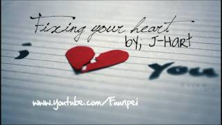 Fixing your heart - J-Hart &DL