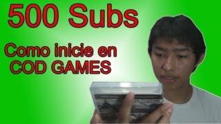 Especial 500 Subs: Mis inicios en COD GAMES