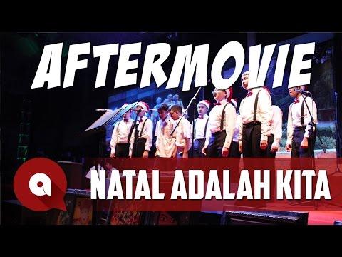 UNOFFICIAL AFTERMOVIE | NATAL ADALAH KITA