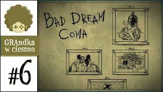 Bad Dream: Coma PL #6 | Problemy z prundem
