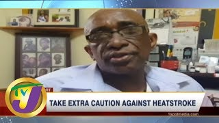 TVJ News Today: Heatstroke Warning  - Health Report - June 19 2019