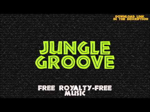 Jungle Groove - Free Royalty-Free Music