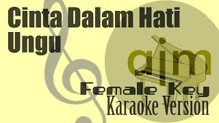 Ungu Cinta Dalam Hati Female Key Karaoke Ayjeeme Karaoke