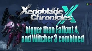 Xenoblade Chronicles X: Bigger Than Skyrim, Fallout 4 or Witcher 3