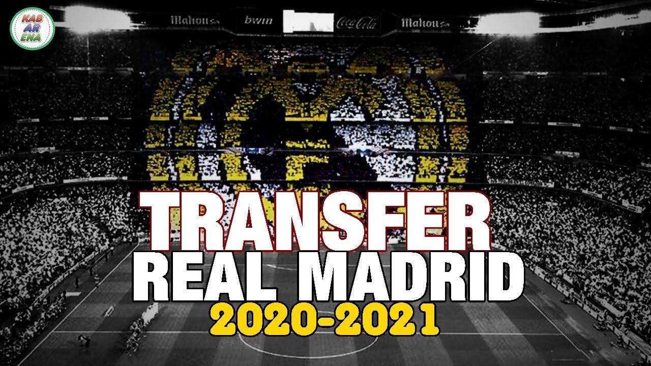 Fantastis   Bursa Transfer Real Madrid 2020-2021