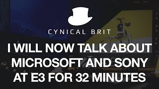 I will now talk about Microsoft and Sony at E3 for 32 minutes