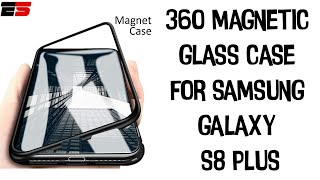 360 Magnetic Glass case for Samsung Galaxy S8 Plus || Unboxing and Setup
