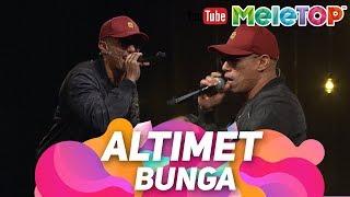 Download Altimet Bunga  | Persembahan Live MeleTOP Mp3