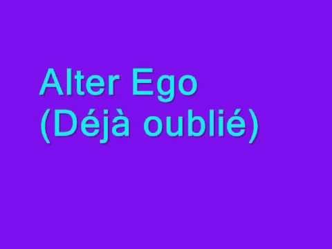 déjà oublié (Alter Ego) lyrics