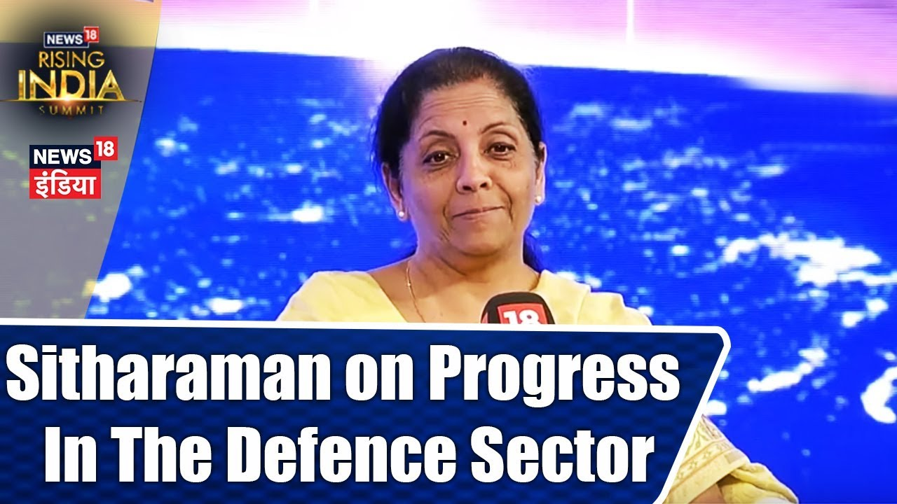 Nirmala Sitharaman: We have Made Enough Progress in the Defence Sector | #News18RisingIndia